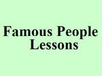 Famous People Lessons